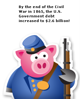 By the end of the Civil War in 1965, the U.S. Government debt increased to $2.6 billion!